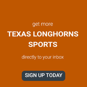 Get more Texas Longhorns Sports in your inbox